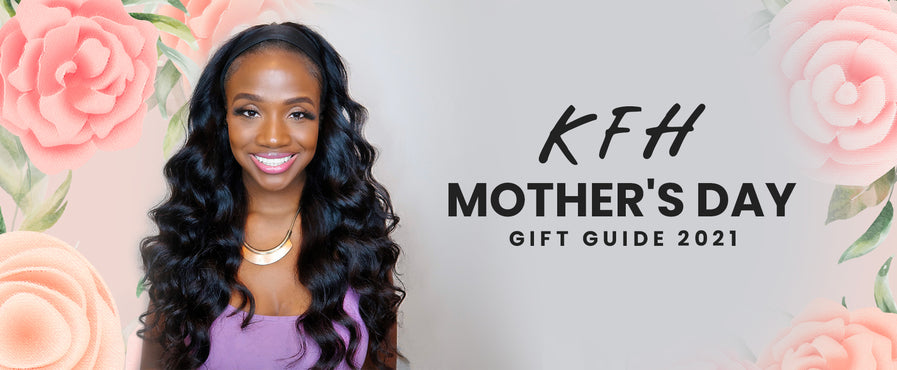 KFH MOTHER'S DAY GIFT GUIDE 2021