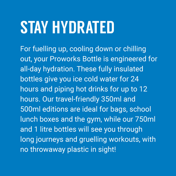 Proworks Bottles - Stay Hydrated
