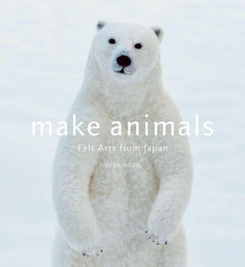 Make Animals - Felt Arts from Japan