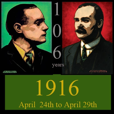 1916 105th anniversary April 24th to 29th