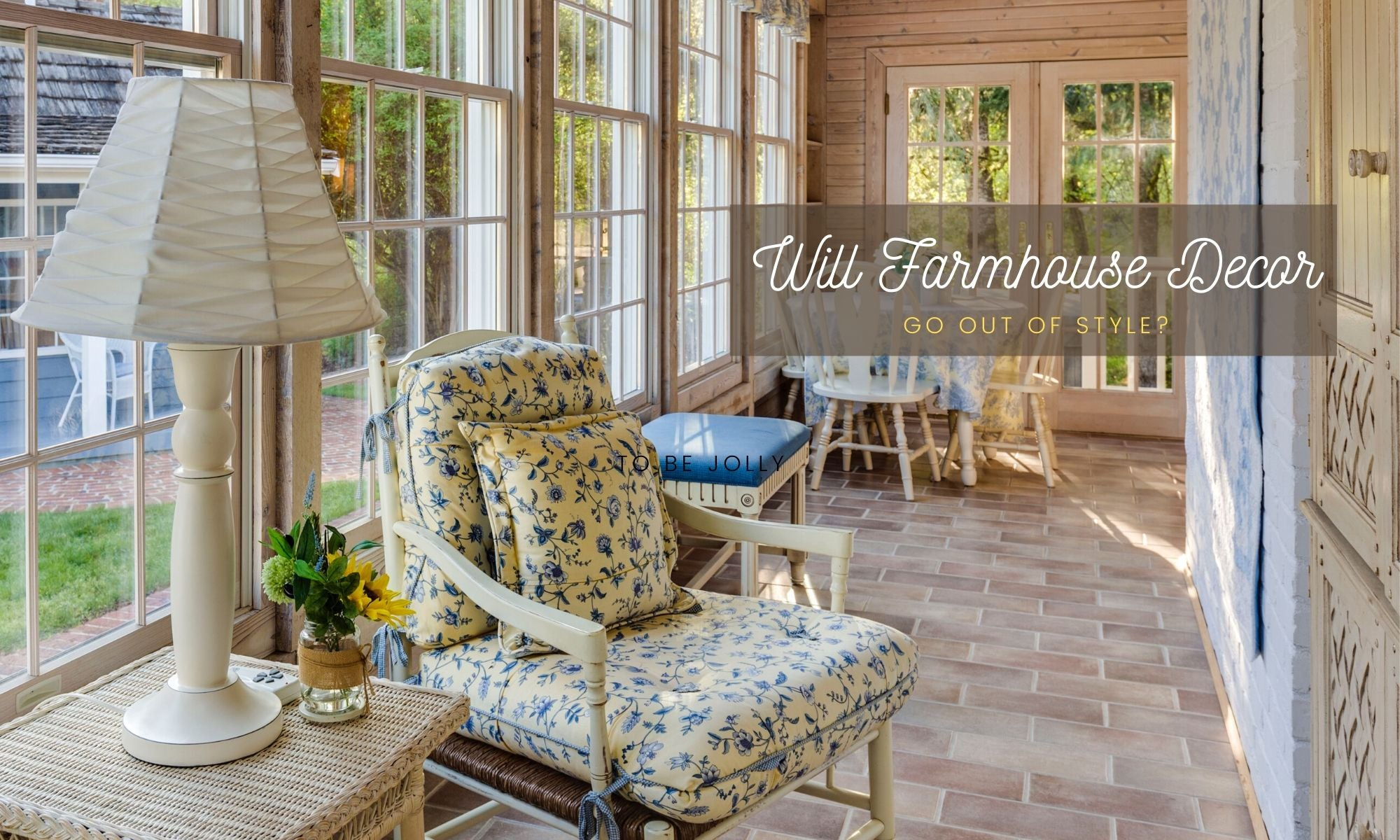 will farmhouse decor go out of style?