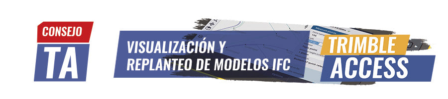 "Consejo Trimble Access ""Visualización y replanteo de modelos IFC"""
