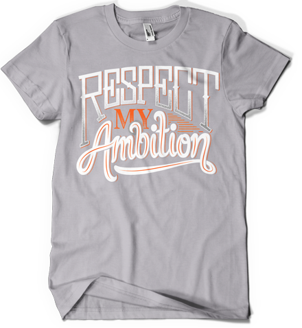 """Respect My Ambition"" Tee"
