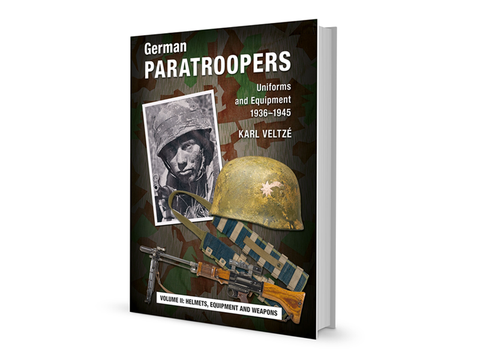 German Paratroopers Volume 2 - Helmets, Equipment and Weapons