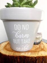 Load image into Gallery viewer, Do No Harm But Take No Shit Pot - Custom Pot - Flower Pot - Funny Flower Pot - Inspirational Gift - Personalized Pot - Knox Pots - Knox Pot