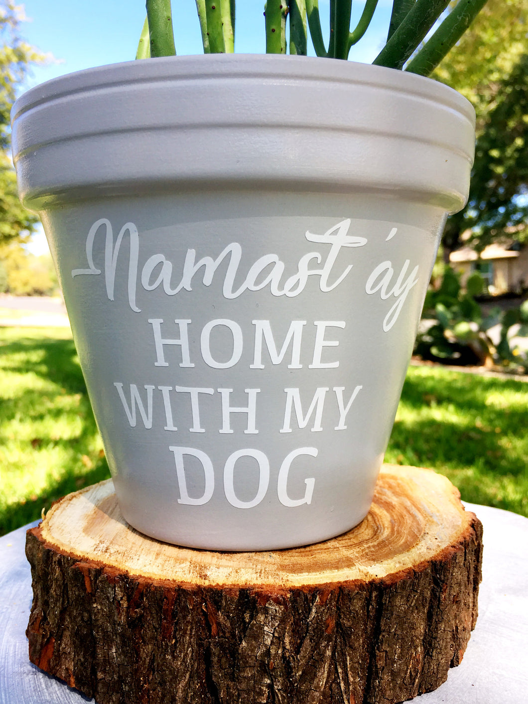 Namast'ay Home with My Dog Pot - Gift for Dog Lover - Custom Pot for Dog Lover - Custom Pot - Dog Lover - Pet Gift - Knox Pots - Knox Pot