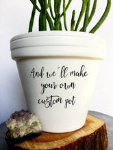 "Load image into Gallery viewer, 4 "" Custom Pot"