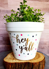 Load image into Gallery viewer, Hey Y'all Dot Pot - Hey Y'all Pot - Cute Flower Pot - Flower Pot - Southern Charm - Planter - Hey Y'all - Cute Pot - Knox Pots - Knox Pot