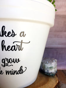 It Takes a Big Heart to Grow Little Minds - Teacher Gift - Gift for Teacher - Teachers Gift - Teacher Appreciation - Class Gift - Knox Pots
