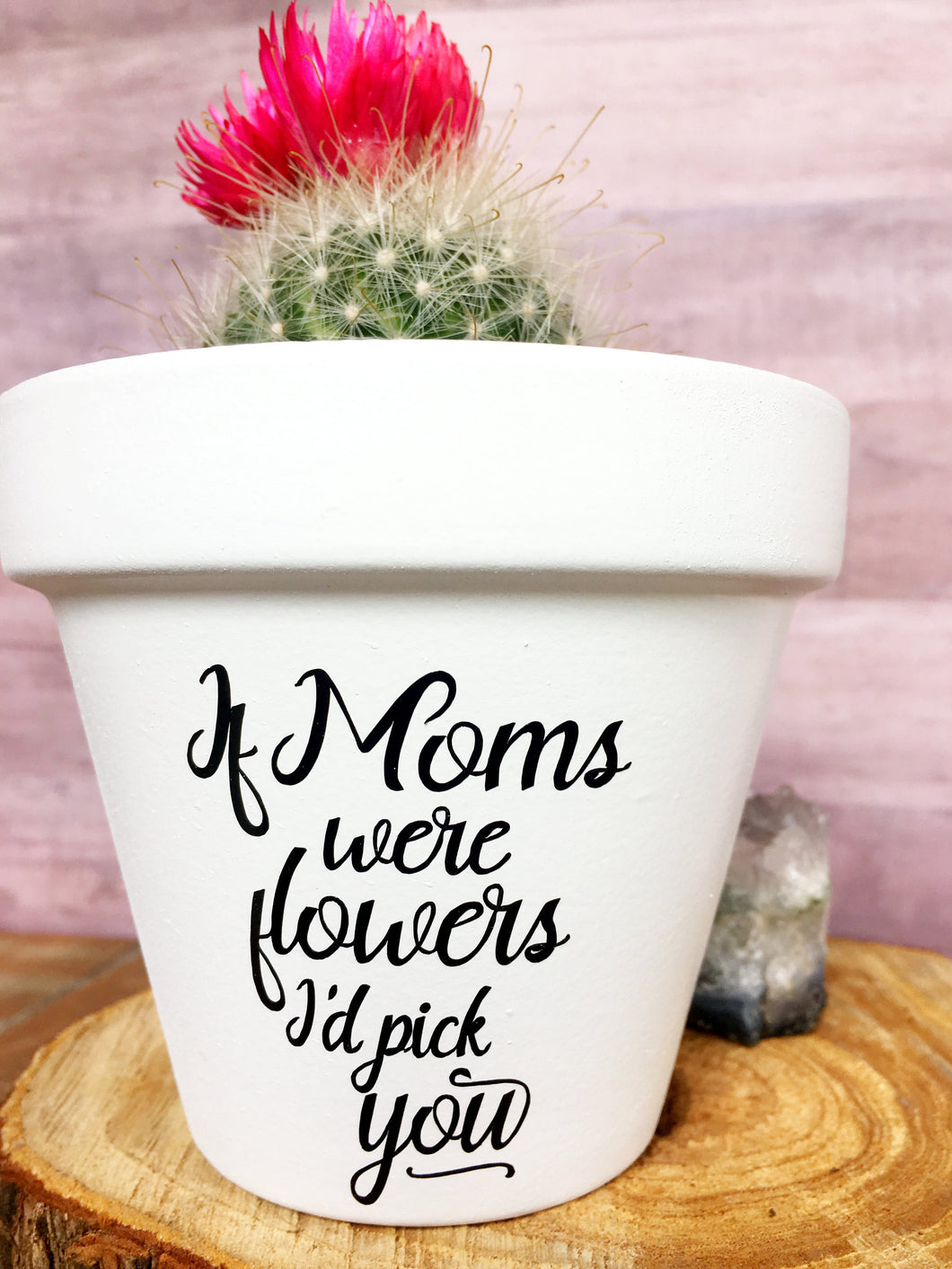 If Moms Were Flowers I'd Pick You (Version 1)