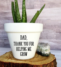 Load image into Gallery viewer, Dad Thank You For Helping Me Grow