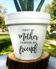 Load image into Gallery viewer, First My Mother Forever My Friend- Mother's Day Gift - Gift for Mom - Mothers Day - Planter Pot - Planter - Flower Pot - Knox Pots