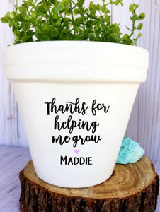 Thanks For Helping Me Grow with Student Name - Teacher Gift - Gift for Teacher - Custom Pot - Teacher Appreciation - Knox Pots - Knox Pot