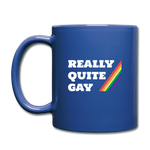 Really Quite Gay - Full Color Mug - royal blue