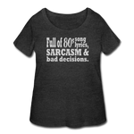 Full of 80s Song Lyrics Sarcasm & Bad Decisions - Women's Curvy Tee - deep heather