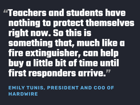 """""""Teachers and students have nothing to protect themselves right now. So this is something that, much like a fire extinguisher, can help buy a little bit of time until first responders arrive"""" Emily Tunis, Hardwire LLC, COO"""
