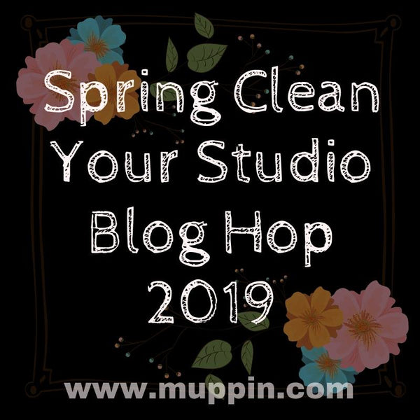 Spring Clean Your Studio Blog Hop 2019!