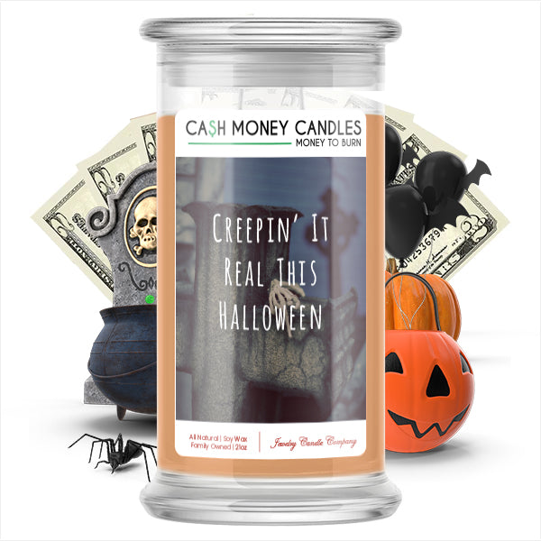 Creepin' real this halloween Cash Money Candle