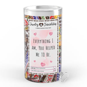 Everything I am, You Helped be to Me Jewelry Chocolates