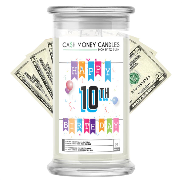Happy 10th Birthday Cash Candle