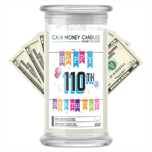 Happy 110th Birthday Cash Candle