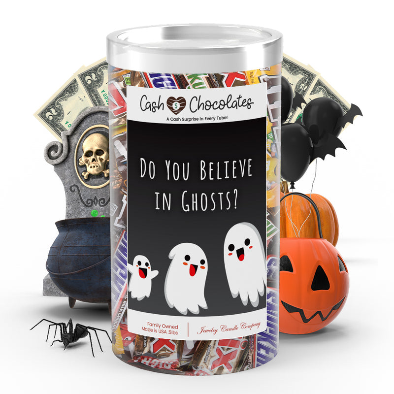 Do you believe in ghosts? Cash Chocolates