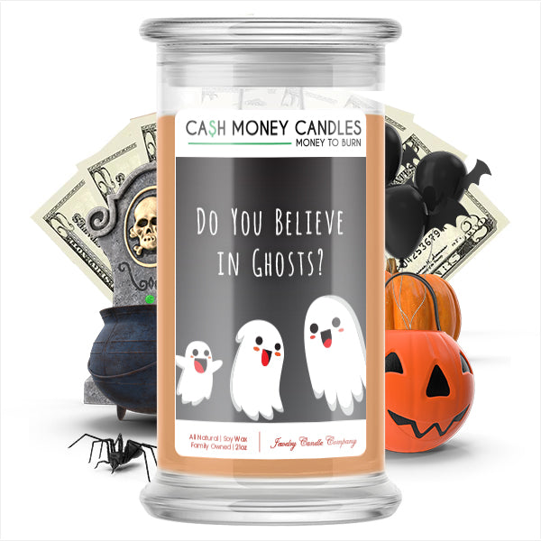 Do you believe in ghosts? Cash Money Candle