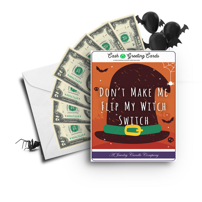 Don't make me flip my witch switch Cash Greetings Card