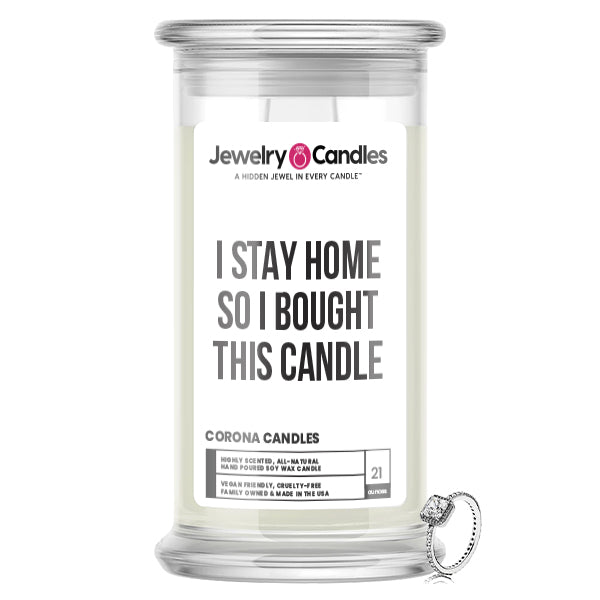 I STAY HOME So I Bought This Candle Jewelry Candle