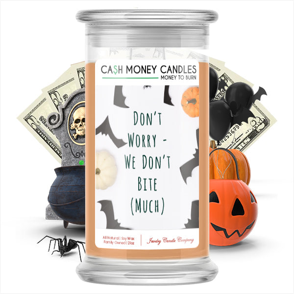 Don't worry we don't bite (Much) Cash Money Candle