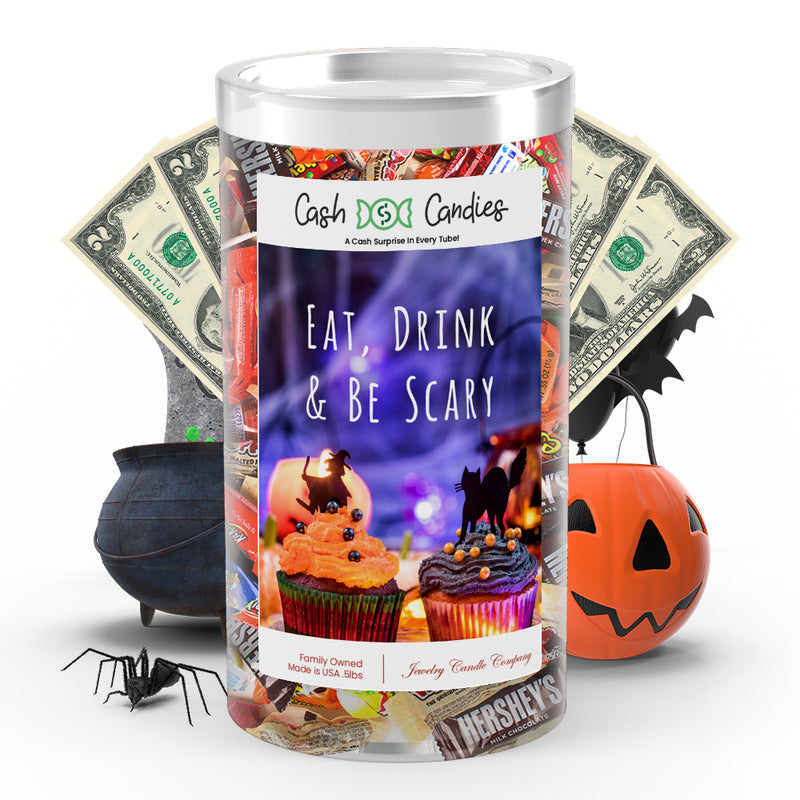 Eat, Drink & Be scary Cash Candy