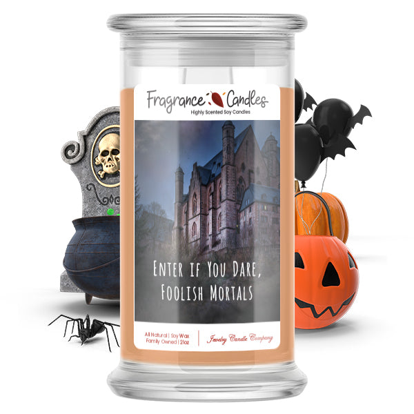 Enter if you dare, foolish mortals Fragrance Candle
