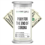 PRAY FOR THE END OF CORONA Cash Money Candle