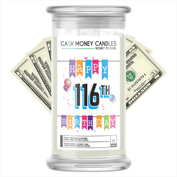 Happy 116th Birthday Cash Candle