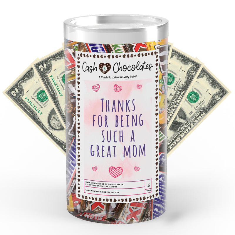 Thanks For being Such a Great Mom Cash Chocolates