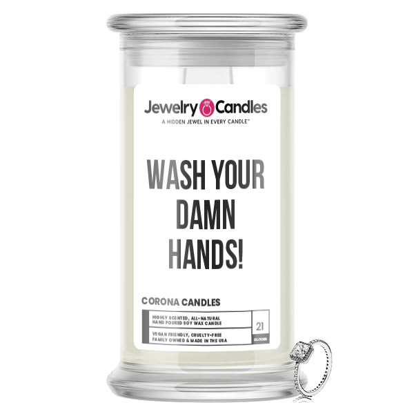 WASH YOUR DAMN HANDS! Jewelry Candle
