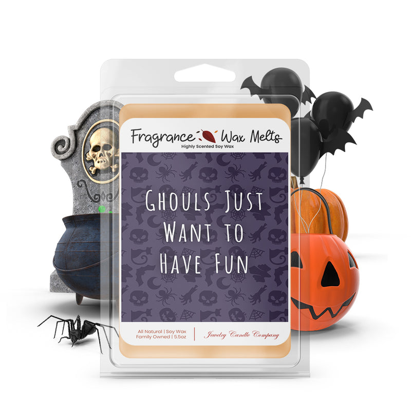 Ghouls just want to have fun Fragrance Wax Melts
