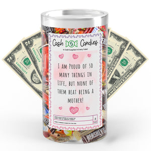 I am Proud of so many things in Life, But none of them beat being Mother Cash Candy