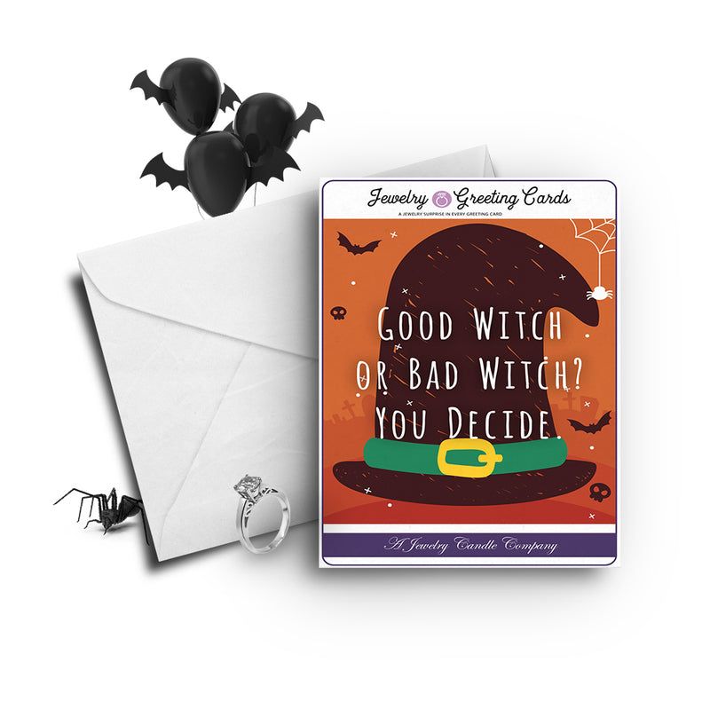 Good witch or bad witch? You decide Jewelry Greetings Card