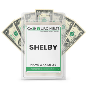 SHELBY Name Cash Wax Melts
