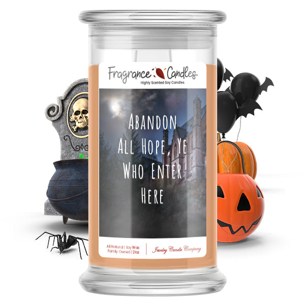 Abandon all hope, ye who enter here Fragrance Candle