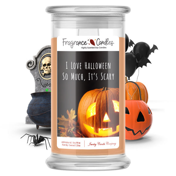 I love halloween so much, it's scary Fragrance Candle
