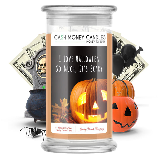 I love halloween so much, it's scary Cash Money Candle