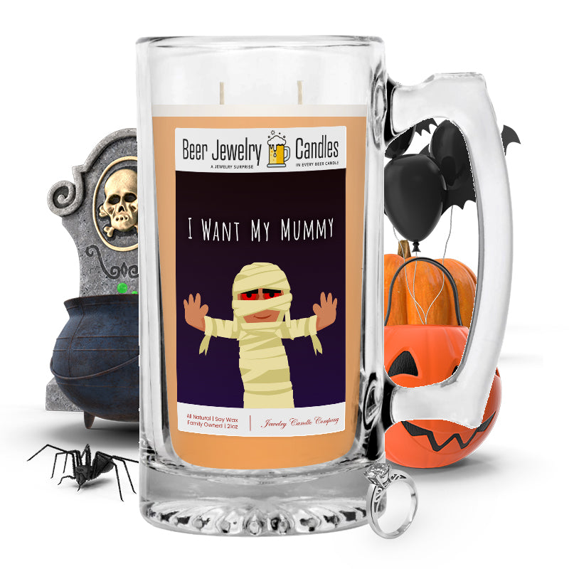 I want my mummy Beer Jewelry Candle