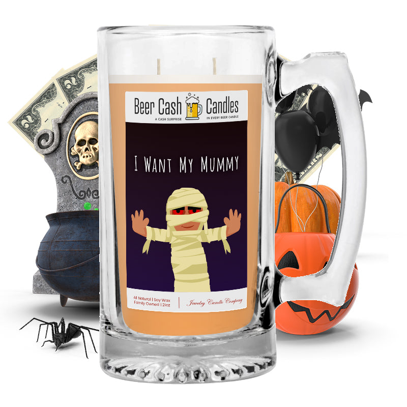 I want my mummy Beer Cash Candle