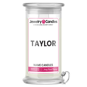 TAYLOR Name Jewelry Candles