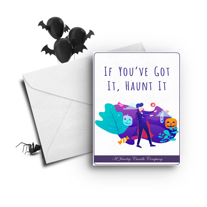If you've got it, haunt it Greetings Card