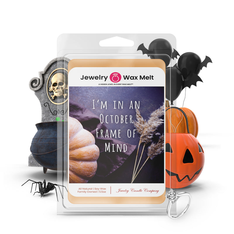 I'm in october frame of mind Jewelry Wax Melts