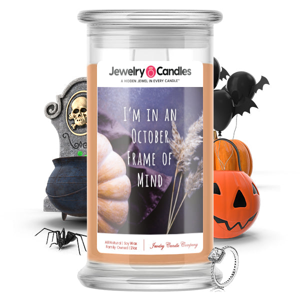 I'm in october frame of mind Jewelry Candle