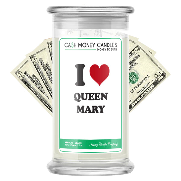 I Love QUEEN MARY Landmark Cash Candles